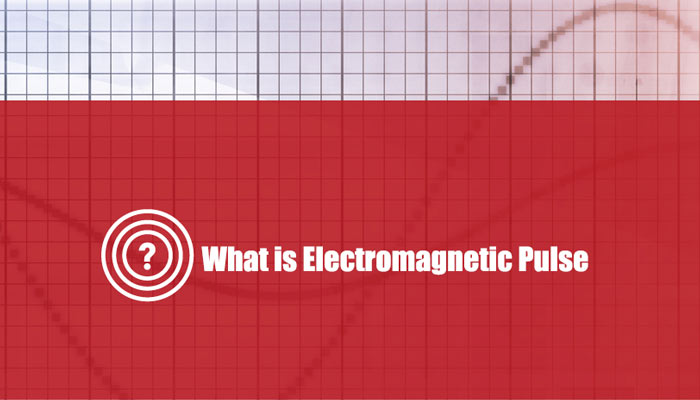 What is Electromagnetic Pulse